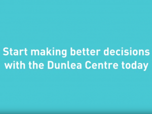 Start Making Better Decisions With The Dunlea Centre