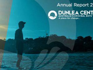 Dunlea Centre, Australia's Original Boys' Town, 2016 Annual Report