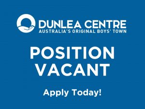 Position Vacant at Dunlea Centre!