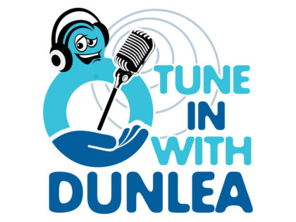 Tune In With Dunlea – Our New Podcast
